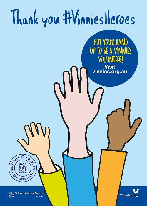 Put your hand up to be a Vinnies volunteer. Thank you to our volunteers.